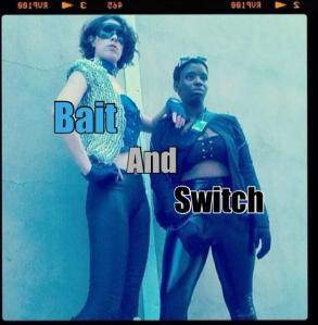 Follow on Instgram @baitandswitchseries